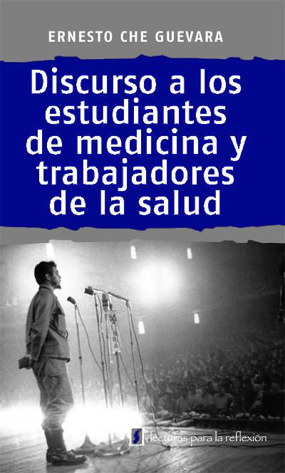 Discurso A Los Estudiantes De Medicina Y Trabajadores De La